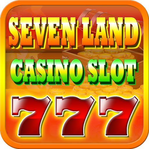 SevenLand Casino Slot APK Mod Download for android